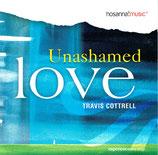 Travis Cottrell - Unashamed