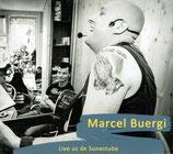 Marcel Buergi - Live us de Sunestube