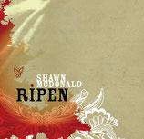 Shawn McDonald - Ripen