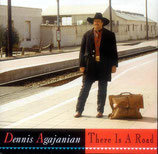 Dennis Agajanian - There Is A Road