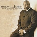 T.D.Jakes & The Potter's House Mass Choir - The Storm Is Over