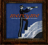 Mercyme - Coming Up To Breathe Acoustic