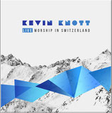 Kevin Knott - Live Worship In Switzerland