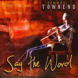 Stuart Towned  - Say The Word