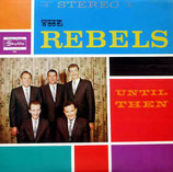 The Rebels - Until Then