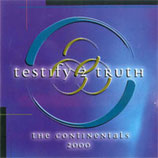 The Continentals - Testify 2 Truth