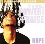 THE POWER OF PRAISE : HOPE  (Integrity Gospel)
