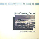 The Internationals - He's Coming Soon