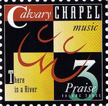Clavary Chapel - There Is A River (Praise Vol.3)