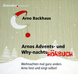 Arno Backhaus - Arno's Advents- und Why-nachts Hörbuch