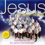 Zionssänger - Jesus wir warten auf Dich