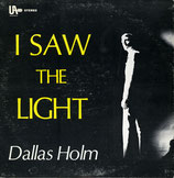 Dallas Holm - I Saw The Light