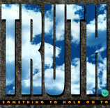 TRUTH - Something To Hold On To