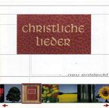 Christliche Lieder ... neu entdeckt