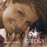 Carola - Störst av allt