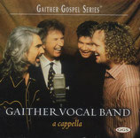 Gaither Vocal Band - A Capella-