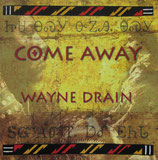 Wayne Drain - Come Away
