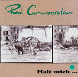 Real Conversation - Halt mich....