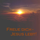Freue dich - Jesus lebt!
