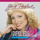 Janet Paschal - I Give You Jesus