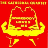 Cathedrals - Somebody Loves Me