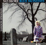 Landon Spradlin - No More Blue Mondays