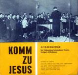 Gitarrenchor Stuttgart - Komm zu Jesus