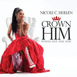 Nicole Mullen - Crown Him : Hymns Old And New