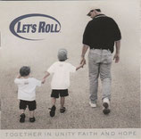 Let's Roll - Together In Unity Faith And Hope