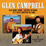 Glen Campbell : Old Home Town / Letter To Home / It's Only A Matter Of Time (2-CD)