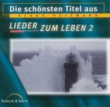 Wiesbadener Studiochor - Die schönsten Titel aus Lieder zum Leben 2