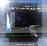 LA PAROLA CANTATA - Non Ci Sara' Piu' Notte : Cammino Di Santità