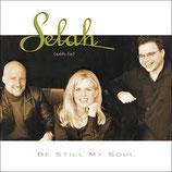 Selah : Be Still My Soul