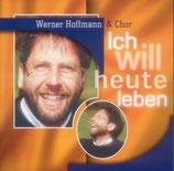 Werner Hoffmann - Ich will heute leben