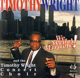Timothy Wright & The Timothy Wright Concert Choir - We Need A Miracle