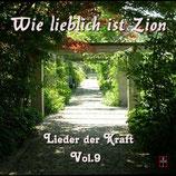 Wie lieblich ist Zion - Lieder der Kraft Volume 9 (u.a. mit Anni & Franz Keiper)