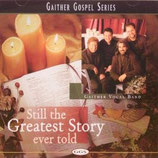 Gaither Vocal Band - Still The Greatest Story Ever Told