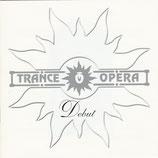 TRANCE OPERA - Debut