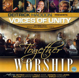 Deitrick Haddon presents VOICES OF UNITY Together In Worship