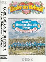 Coro Dolomiti Di Trento - Unsere Heimat sind die Berge MC (Musikkassette)