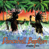 Dancehall Baptism chapter two