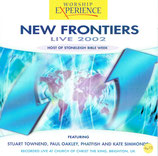 WORSHIP EXPERIENCE : New Frontiers Live 2002 (Host of Stoneleigh Bible Week (Kingsway Music)