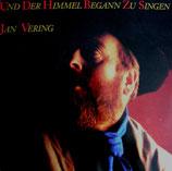 Jan Vering - Und der Himmel begann zu singen