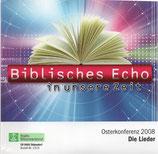 Osterkonferenz 2008 Die Lieder - Biblisches Echo in unsere Zeit
