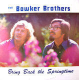 The Bowker Brothers - Bring Back the Springtime