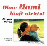 Jürgen Werth - Ohne Mami läuft nichts! CD + Bildband