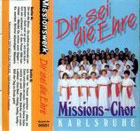 Missions-Chor Karlsruhe - Dir sei die Ehre