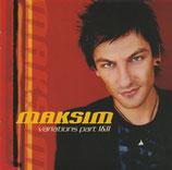 Maksim - Variations part I&II