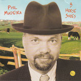 Phil Madeira - 3 Horse Shoes