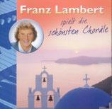 Franz Lambert spielt die schönsten Choräle CD